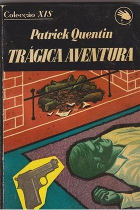 0001665_tragica-aventura-patrick-quentin-trad-de-e