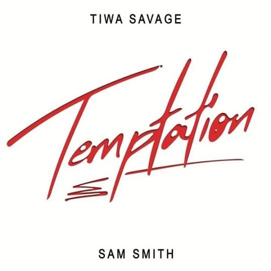 Tiwa Savage & Sam Smith – Temptation - NOTICIAS EM 1 MINUTO