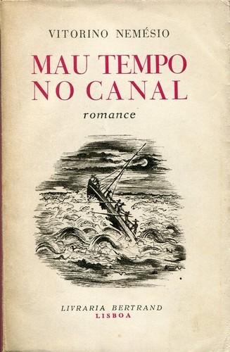 Mau Tempo No Canal, Lisboa, Bertrand, [1944] (desenho da capa de Bernardo Marques)