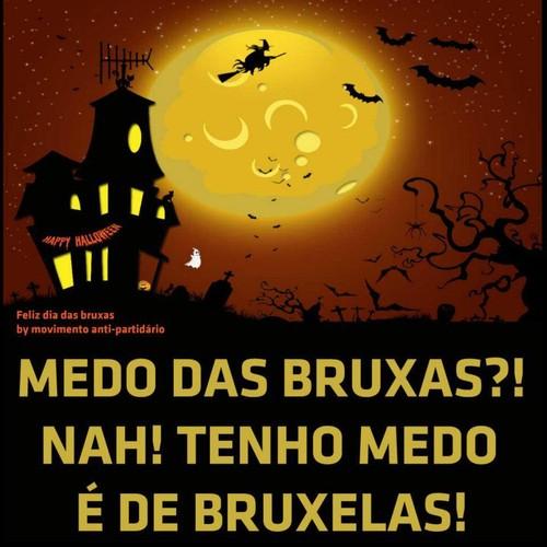 Medo das bruxas?, não!, Medo é de Bruxelas