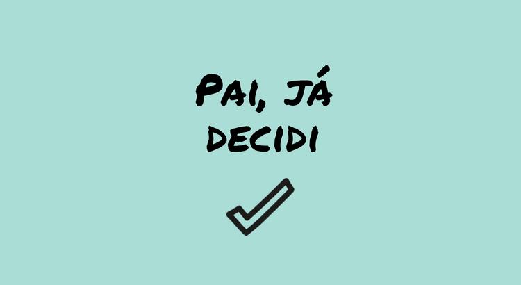 pai-ja-decidi.png