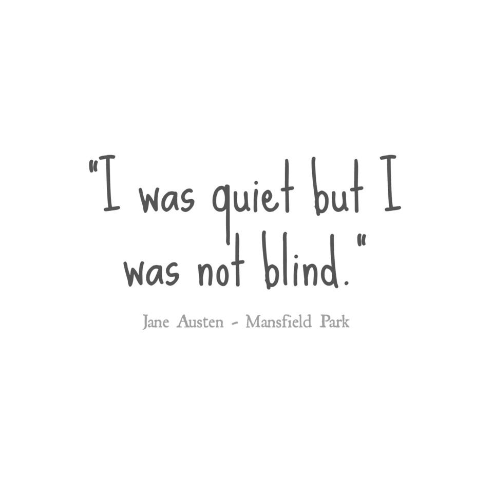 i was quiet but i was not blind jane austen.jpg