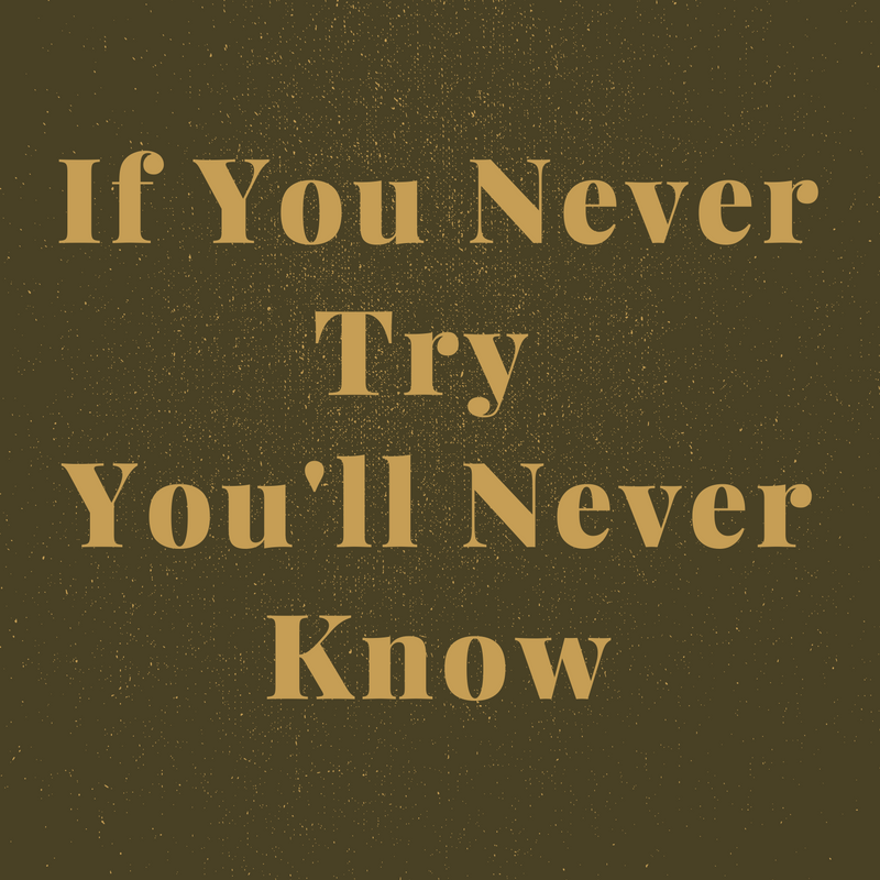 If you never try.png